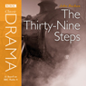 Classic Drama: The Thirty-Nine Steps (Dramatised) Audiobook, by John Buchan