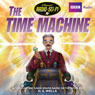 Classic Radio Sci-Fi: The Time Machine (Dramatised) Audiobook, by H. G. Wells
