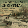 Classic Tales of Christmas: A Yuletide Collection of Stories, Poems, and Essays (Unabridged), by Harrison Morris