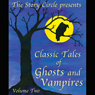 Classic Tales of Ghosts and Vampires: Volume 2 (Unabridged), by Ambrose Bierce