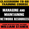 Classroom-To-Go Training Course 3: Managing and Maintaining Network Resources (Windows Server 2003 Edition) Audiobook, by William Stanek