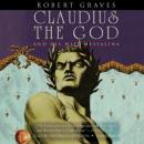 Claudius the God: And His Wife, Messalina (Unabridged), by Robert Graves