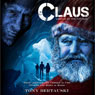 Claus: Legend of the Fat Man (Unabridged), by Tony Bertauski