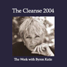 The Cleanse 2004 Audiobook, by Byron Katie Mitchell