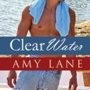 Clear Water (Unabridged), by Amy Lane