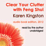 Clear Your Clutter with Feng Shui (Unabridged), by Karen Kingston
