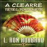 A Clearre Tetel TOrtenete (The History of Clearing, Hungarian Edition) (Unabridged) Audiobook, by L. Ron Hubbard