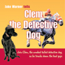 Clem the Detective Dog (Unabridged) Audiobook, by Jake Warner