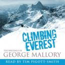 Climbing Everest: The Writings of George Mallory (Unabridged), by George Mallory