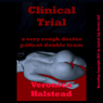 Clinical Trial: A Very Rough Doctor Patient Double Team Short (Unabridged) Audiobook, by Veronica Halstead