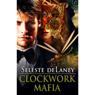 Clockwork Mafia (Unabridged) Audiobook, by Seleste deLaney