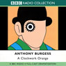 A Clockwork Orange (Dramatisation) Audiobook, by Anthony Burgess