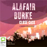 Close Case (Unabridged), by Alafair Burke
