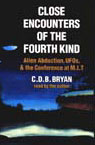 Close Encounters of the Fourth Kind: A Reporters Notebook on Alien Abductions, UFOs, and the Conference at MIT, by C.D.B. Bryan