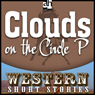 Clouds on the Circle P (Unabridged), by Ernest Haycox