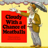 Cloudy With a Chance of Meatballs / Pickles to Pittsburgh (Unabridged), by Judi Barrett