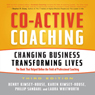Co-Active Coaching, 3rd Edition: Changing Business, Transforming Lives (Unabridged), by Henry Kimsey-House