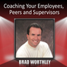 Coaching Your Employees, Peers, and Supervisors Audiobook, by Brad Worthley