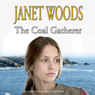 The Coal Gatherer (Unabridged) Audiobook, by Janet Woods