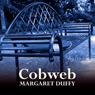 Cobweb (Unabridged) Audiobook, by Margaret Duffy