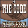 The Code (Unabridged) Audiobook, by Ernest Haycox