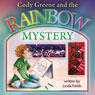 Cody Greene and the Rainbow Mystery (Unabridged) Audiobook, by Linda Fields