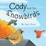 Cody and the Snowbirds (Unabridged) Audiobook, by Tedi J. Perez