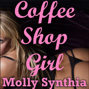 Coffee Shop Girl: An MFF Erotic Short (Unabridged) Audiobook, by Molly Synthia