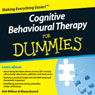 Cognitive Behavioural Therapy For Dummies Audiobook, by Rob Willson