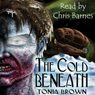 The Cold Beneath (Unabridged) Audiobook, by Tonia Brown