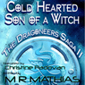 Cold Hearted Son of a Witch: Dragoneers Saga, Book 2 (Unabridged), by M. R. Mathias