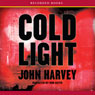 Cold Light (Unabridged), by John Harvey