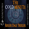 The Cold Minute (Unabridged), by Roger Dale Trexler