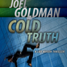 Cold Truth: Lou Mason Thrillers, Book 3 (Unabridged), by Joel Goldman