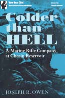 Colder than Hell: A Marine Rifle Company at Chosin Reservoir (Unabridged), by Joseph R. Owen