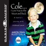 Cole...I Love You to the Moon and Back: A Familys Journey with Childhood Cancer (Unabridged), by Aaron Dean Ruotsala