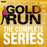 Colin Murrays Gold Run Extra Complete Audiobook, by Colin Murray