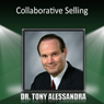 Collaborative Selling Audiobook, by Dr. Tony Alessandra