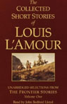 The Collected Short Stories of Louis LAmour (Unabridged Selections from The Frontier Stories, Volume One), by Louis L'Amour