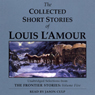 The Collected Short Stories of Louis LAmour: Volume 5 (Unabridged Selections) Audiobook, by Louis L'Amour