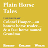 A Collection of Plain Horse Tales (Unabridged) Audiobook, by Robert Collins Wolfe