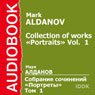 Collection of Works: Portraits, Vol. 1 Audiobook, by Mark Aldanov