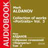 Collection of works. «Portraits». Vol. 3 (Unabridged) Audiobook, by Mark Aldanov