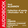 Collection of Works: Portraits, Vol. 4 Audiobook, by Mark Aldanov