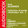 Collection of Works: Portraits, Vol. 2 Audiobook, by Mark Aldanov