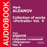 Collection of Works: Portraits, Volume 9 (Unabridged) Audiobook, by Mark Aldanov