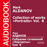 Collection of Works: Portraits, Volume 8 (Unabridged) Audiobook, by Mark Aldanov