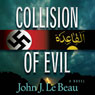 Collision of Evil: A Franz Waldbaer Thriller, Book 1 (Unabridged) Audiobook, by John J. Le Beau