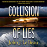 Collision of Lies (Unabridged) Audiobook, by John LeBeau