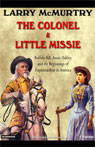 The Colonel & Little Missie: Buffalo Bill, Annie Oakley, and the Beginnings of Superstardom in America (Unabridged), by Larry McMurtry
